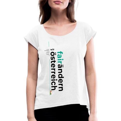 Wir FairÄndern Österreich Typo - Frauen T-Shirt mit gerollten Ärmeln