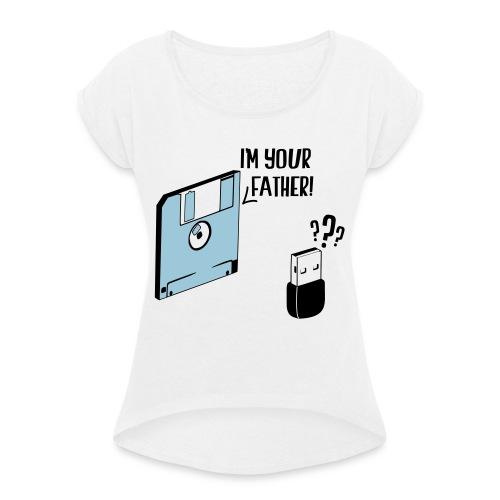 I'm your father - T-shirt à manches retroussées Femme