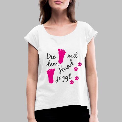 Die mit dem Hund joggt - Pink Edition - Frauen T-Shirt mit gerollten Ärmeln