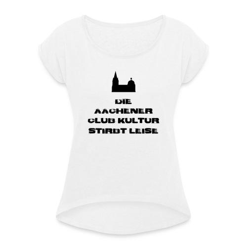Aachener Club Kultur - Frauen T-Shirt mit gerollten Ärmeln