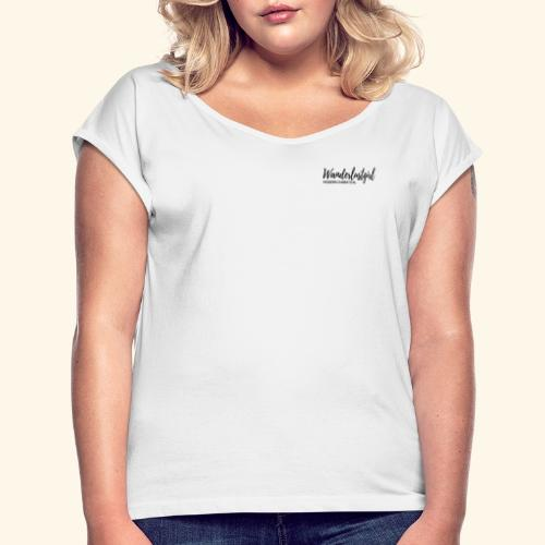 Wanderlustgirl - Modern Sabbatical - Frauen T-Shirt mit gerollten Ärmeln