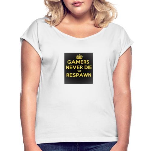gamers never die we respawn 1 - Dame T-shirt med rulleærmer