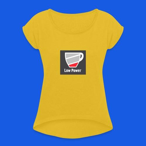 Low power need refill - Dame T-shirt med rulleærmer