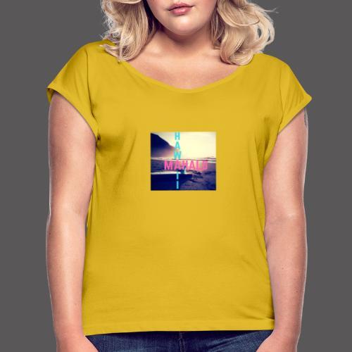 Hawaii Mahalo - Frauen T-Shirt mit gerollten Ärmeln