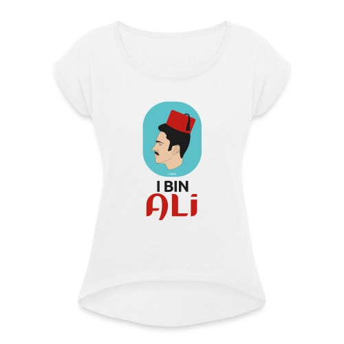 I bin Ali - Apparel gegen Rassismus - Frauen T-Shirt mit gerollten Ärmeln