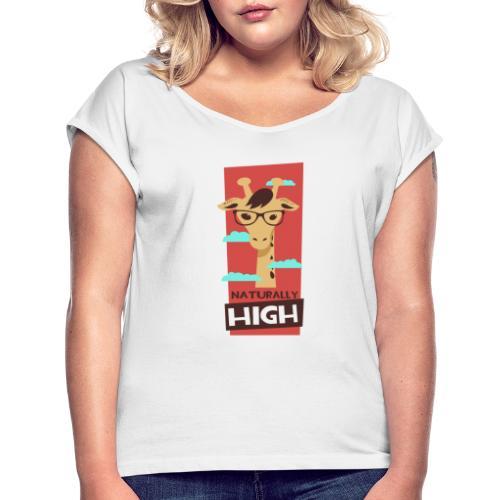 naturally high - Frauen T-Shirt mit gerollten Ärmeln