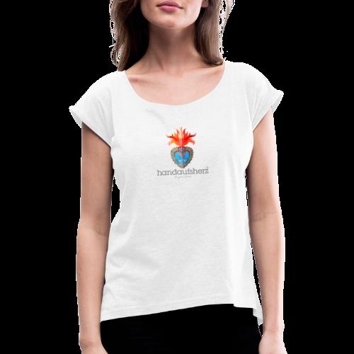 Hand aufs Herz - Frauen T-Shirt mit gerollten Ärmeln