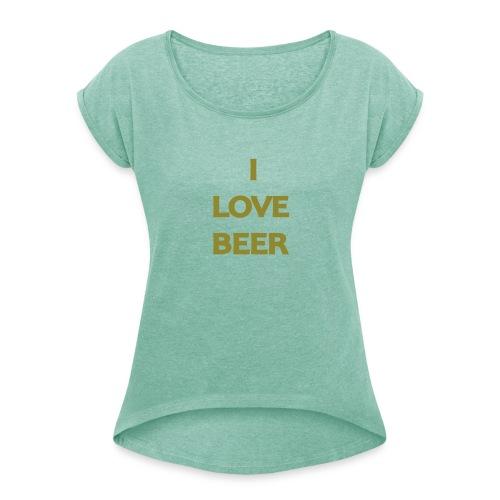 I LOVE BEER - Maglietta da donna con risvolti