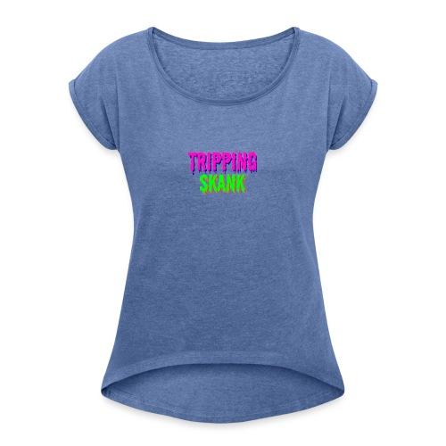 TRIPPING VAN DE SKANK - Vrouwen T-shirt met opgerolde mouwen