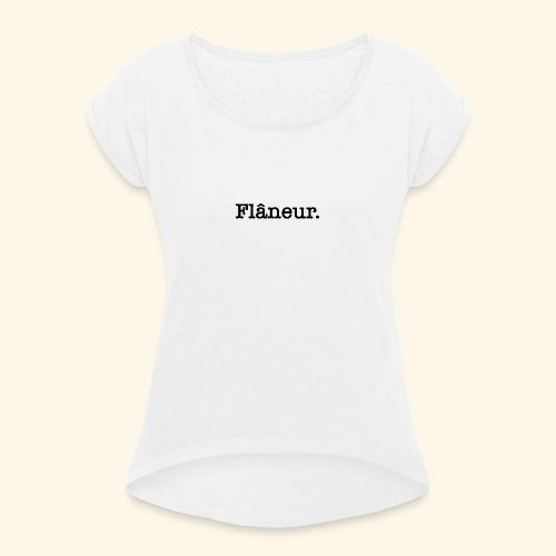 Flâneur - T-shirt à manches retroussées Femme
