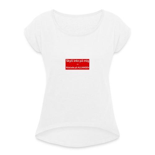 Jag röstade på alliansen - T-shirt med upprullade ärmar dam