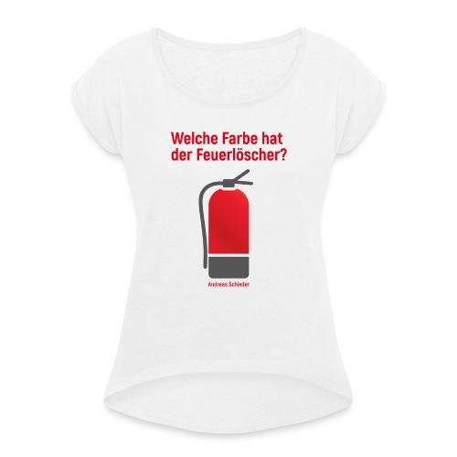 Feuerlöscher weiß - Frauen T-Shirt mit gerollten Ärmeln