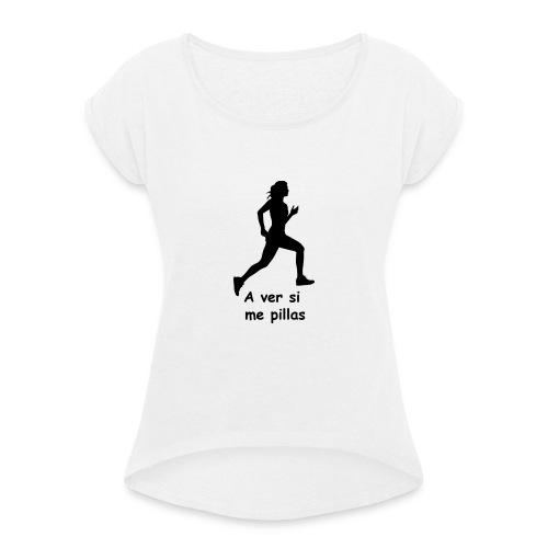 A ver si me pillas mujer negro - Camiseta con manga enrollada mujer