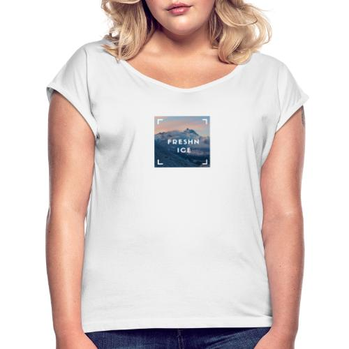 Fresh and Nice Mountain - Frauen T-Shirt mit gerollten Ärmeln