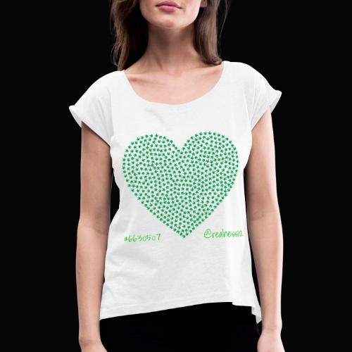Love Cannabis!! Truth T-Shirts!! #WokeAF #Love - Women's T-Shirt with rolled up sleeves