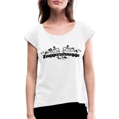 Zuggerschnegge (schwarz) - Frauen T-Shirt mit gerollten Ärmeln