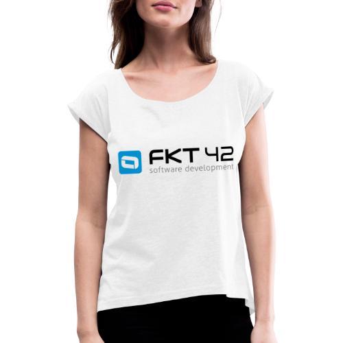 Logo FKT42 App - Frauen T-Shirt mit gerollten Ärmeln