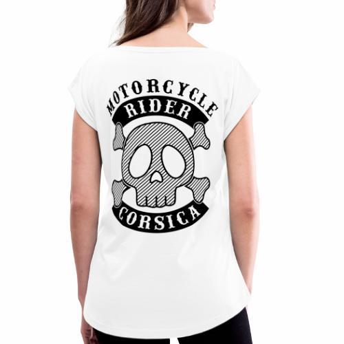 Motorcycle Rider Corsica - T-shirt à manches retroussées Femme