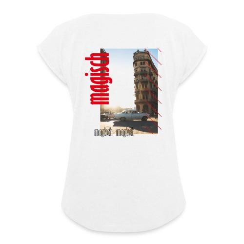 magisch31 - Frauen T-Shirt mit gerollten Ärmeln