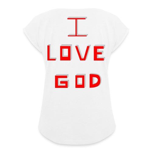 I LOVE GOD - Camiseta con manga enrollada mujer