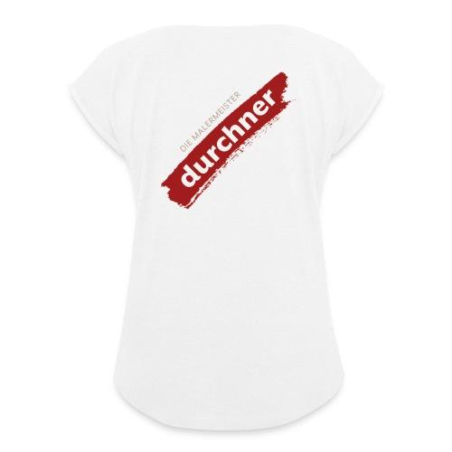 vorne oder hinten schräg - Frauen T-Shirt mit gerollten Ärmeln