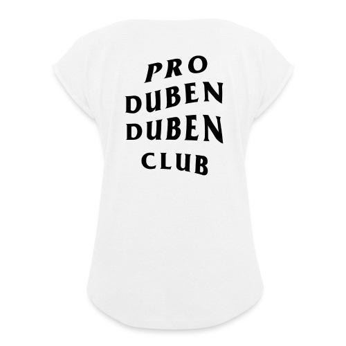 Pro Duben Duben Club S1 - Frauen T-Shirt mit gerollten Ärmeln