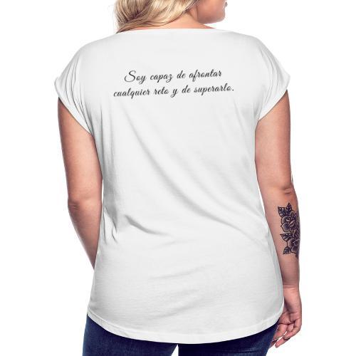 Soy capaz de afrontar cualquier reto y superarlo - Camiseta con manga enrollada mujer