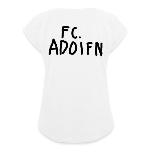 FC Adoifn - Frauen T-Shirt mit gerollten Ärmeln