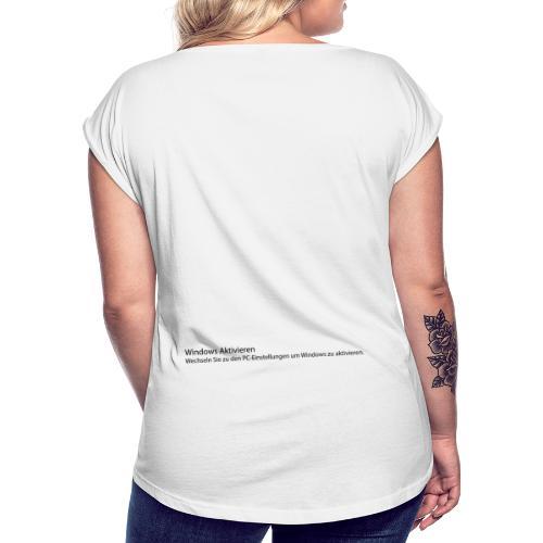 Windows aktivieren - Frauen T-Shirt mit gerollten Ärmeln