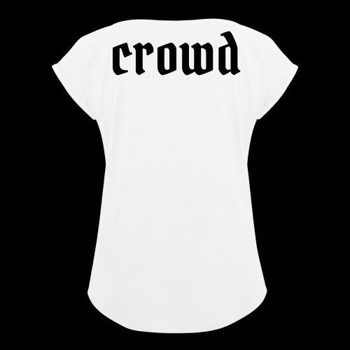 crowd - Frauen T-Shirt mit gerollten Ärmeln
