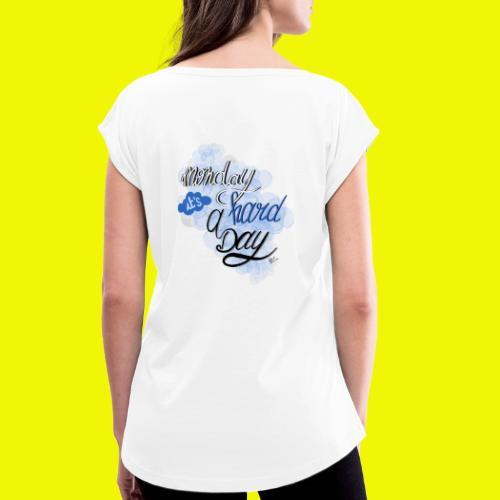Monday it's a hard day - T-shirt à manches retroussées Femme