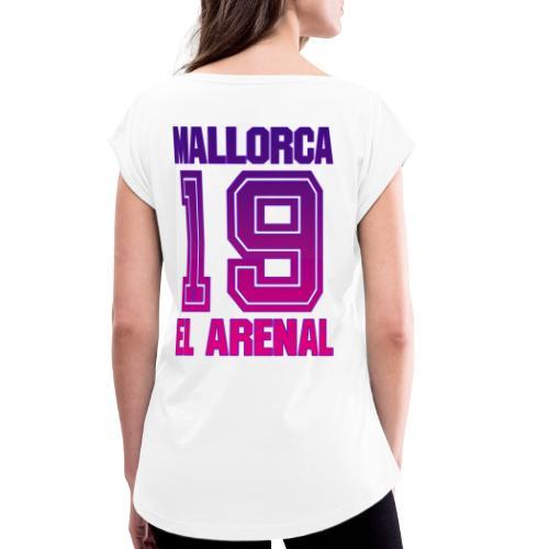 MALLORCA Shirt 2019 - Malle Shirts Damen Frauen 19 - Vrouwen T-shirt met opgerolde mouwen