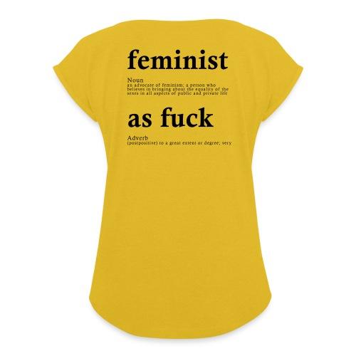 FEMINIST AF - Frauen T-Shirt mit gerollten Ärmeln