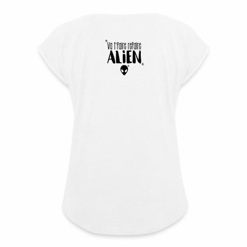 Va te faire refaire ALIEN - T-shirt à manches retroussées Femme