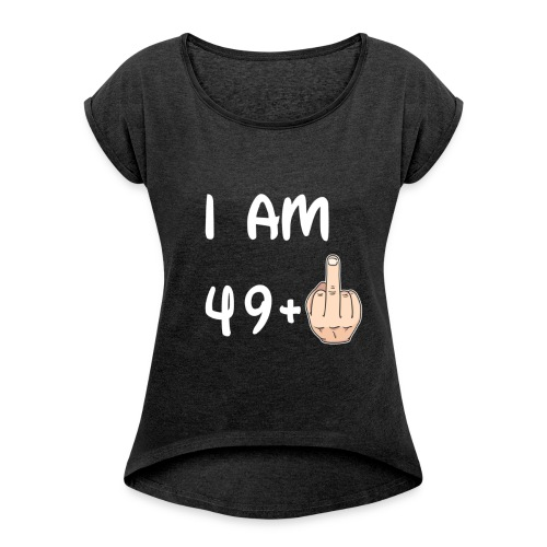 50th Birthday - I am 49+1 T shirt Hoodie Sweater - Maglietta da donna con risvolti
