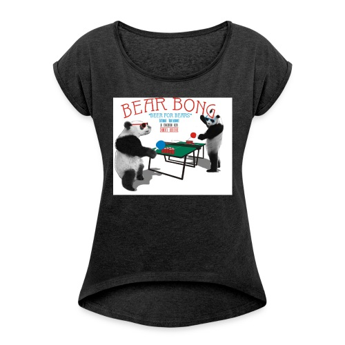 Bear Bong - Naisten T-paita, jossa rullatut hihat