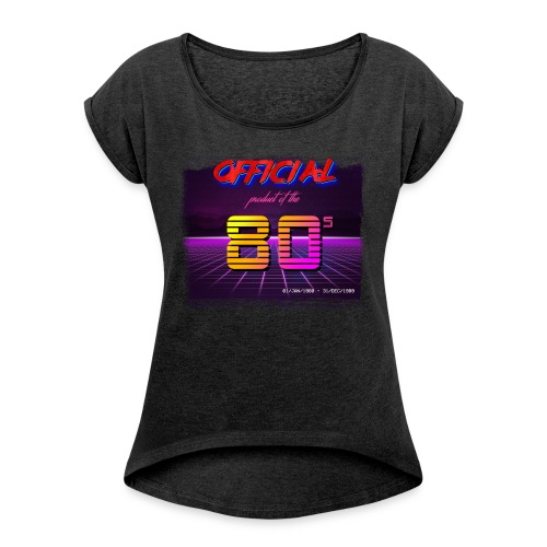 Official product of the 80's clothing - Women's T-shirt with rolled up sleeves
