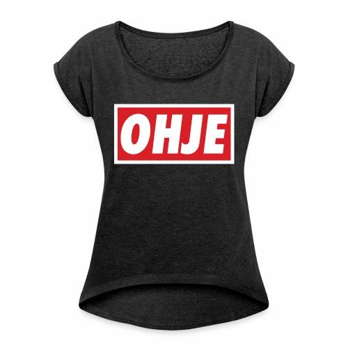 Ohje Obey - Frauen T-Shirt mit gerollten Ärmeln