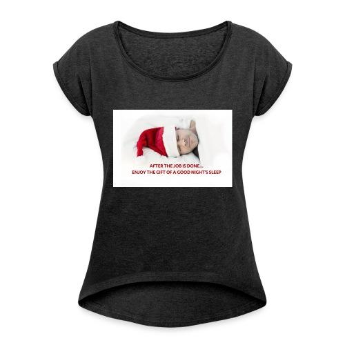 After the Santa Job is done... - Frauen T-Shirt mit gerollten Ärmeln