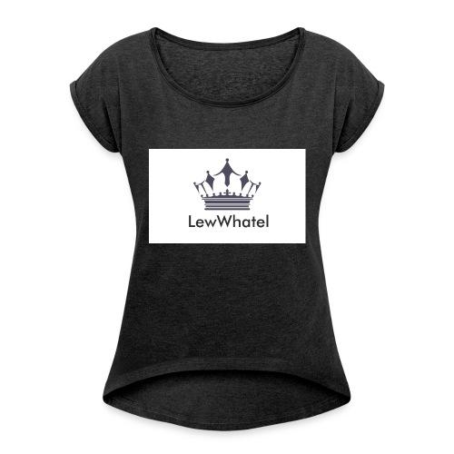 LewWhatel - Frauen T-Shirt mit gerollten Ärmeln