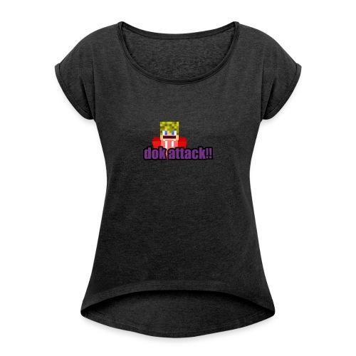 dokattack - Vrouwen T-shirt met opgerolde mouwen