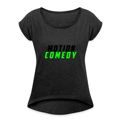 MotionComedy Official - Women's T-shirt with rolled up sleeves