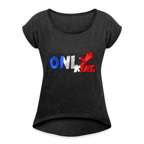 Logo ONLY KING edition francaise - T-shirt à manches retroussées Femme