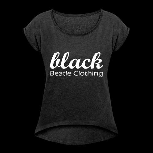Black Beatle Clothing - Frauen T-Shirt mit gerollten Ärmeln