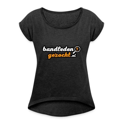 Bandledengezocht.nl - Vrouwen T-shirt met opgerolde mouwen