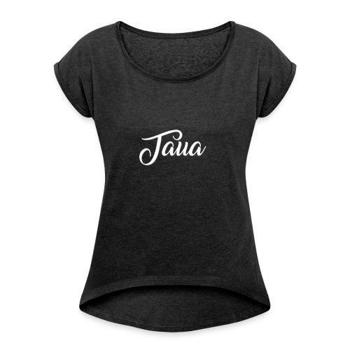TAUA basic T-shirt - Frauen T-Shirt mit gerollten Ärmeln