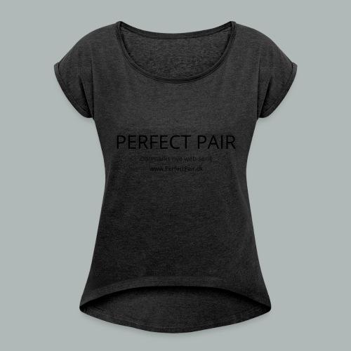 Perfect Pair - Dame T-shirt med rulleærmer