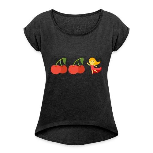 Cherry Cherry Lady - Frauen T-Shirt mit gerollten Ärmeln