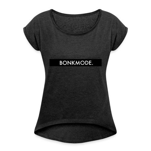 BONKMODE (Merchandise TheBonk) - Vrouwen T-shirt met opgerolde mouwen