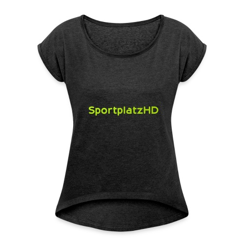 SportplatzHD - Women's T-Shirt with rolled up sleeves